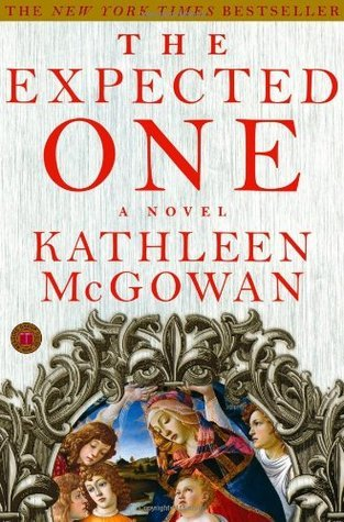 The Expected One  (Magdalene Line Trilogy, #1)  by  Kathleen McGowan