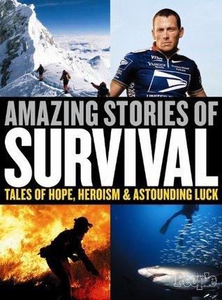 People: Amazing Stories of Survival Editors of People Magazine