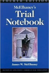 McElhaneys Trial Notebook 4th (forth) edition Text Only James W. McElhaney