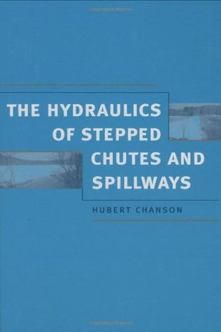 Hydraulics of Stepped Chutes and Spillways H. Chanson