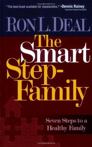Smart Stepfamily, The: Seven Steps to a Healthy Family Ron Deal
