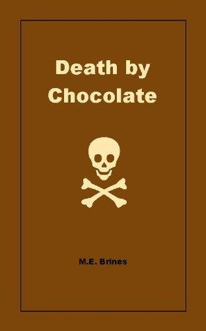 Death Chocolate by M.E. Brines