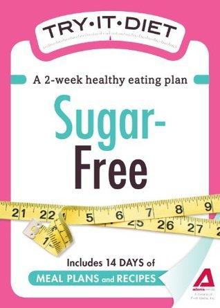 Try-It Diet - Sugar-Free  by  Adams Media