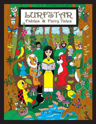 Lurfstar Fables and Fairy Tales T.D. Pham