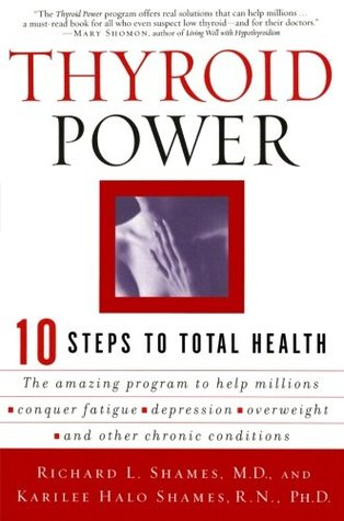 Thyroid Mind Power: The Proven Cure for Hormone-Related Depression, Anxiety, and Irritability  by  Richard L. Shames