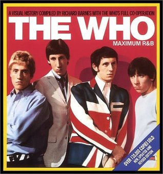 The Who: Maximum R and B  by  Richard Barnes