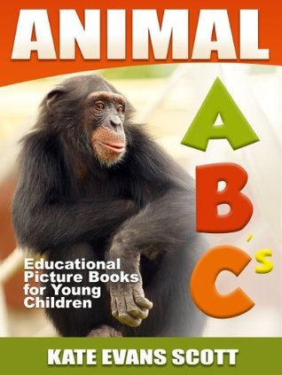 Animal ABCs : Educational Picture Books for Young Children  by  Kate Evans Scott