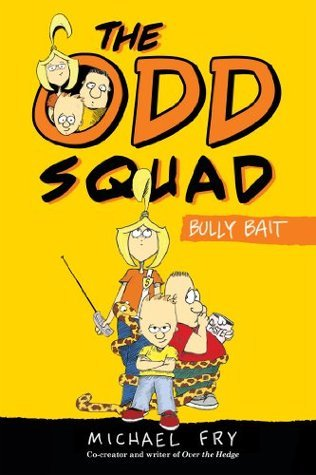 The Odd Squad: Bully Bait (An Odd Squad Book) Michael Fry