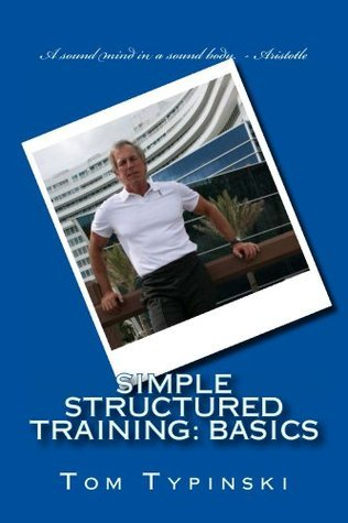 SST:Basics Simple Structured Training Tom Typinski