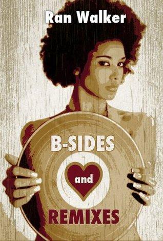 B-Sides and Remixes: A Novel Ran Walker