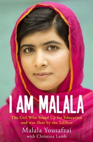 I am Malala: The Story of the Girl Who Stood Up for Education and was Shot  by  the Taliban by Malala Yousafzai