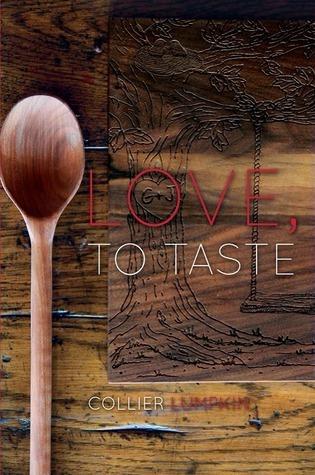 Love, to Taste  by  Collier Lumpkin