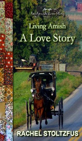 A Love Story (Living Amish, #3)  by  Rachel Stoltzfus