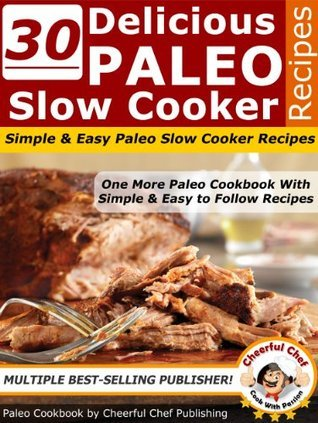 30 Delicious Paleo Slow Cooker Recipes - Simple and Easy Paleo Slow Cooker Recipes Cheerful Chef