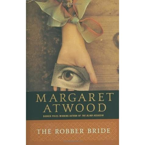 the robber bride Although difficult to universally characterize margaret atwood as a feminist  postmodern writer, three of atwood's novels (the robber bride, alias grace, and  the.