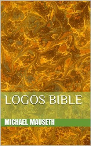 Logos Bible  by  Michael Mauseth