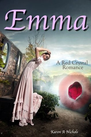 A Red Crystal Romance: #1 Emma Karen Nichols