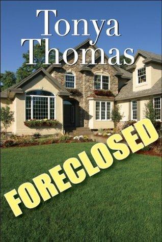 Foreclosed Tonya Thomas