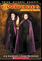 Destinys Twins (T*Witches, #10)  by  H.B. Gilmour
