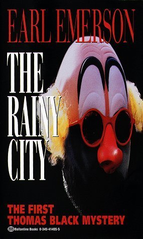 The Rainy City (Thomas Black, #1) Earl Emerson