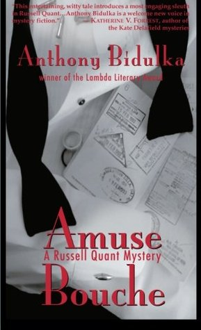 Amuse Bouche (A Russell Quant Mystery, #1) Anthony Bidulka