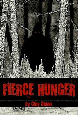 Fierce Hunger Clay Dolan