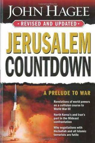 Jerusalem Countdown, Revised and Updated: A Prelude To War  by  John Hagee