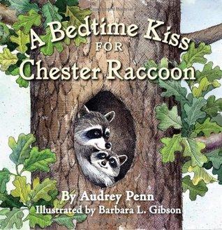 A Bedtime Kiss for Chester Raccoon (Chester the Raccoon Audrey Penn