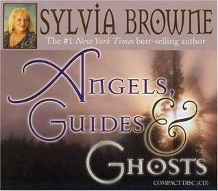 Angels, Guides, and Ghosts Sylvia Browne