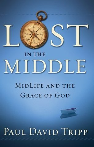 Lost in the Middle Paul David Tripp