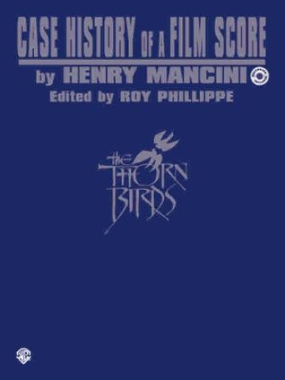 Case History of a Film Score: The Thorn Birds  by  Henry Mancini