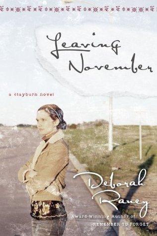 Leaving November (Clayburn, #2)  by  Deborah Raney