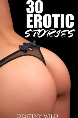 30 Erotic Stories Destiny Wild