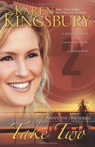 Take Two (Above the Line #2)  by  Karen Kingsbury