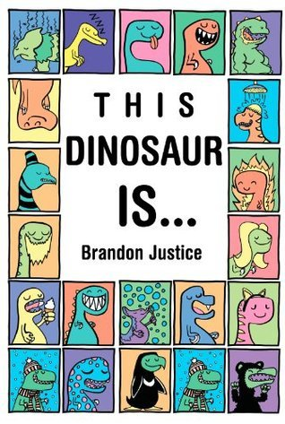 This Dinosaur is...  by  Brandon Justice