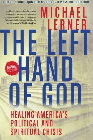 Left Hand of God, The: Healing Americas Political and Spiritual Crisis Michael Lerner