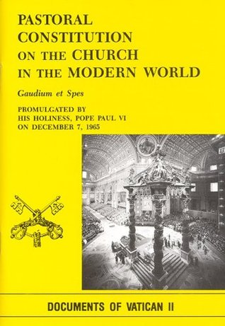 Pastoral Constitution on the Church in the Modern World: Gaudium Et Spes  by  Pope Paul VI