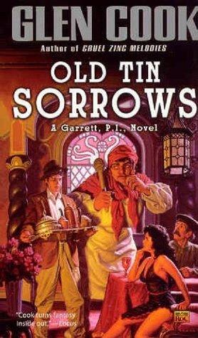 Old Tin Sorrows (Garrett, P.I., #4)  by  Glen Cook