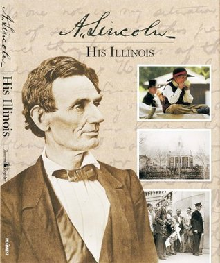 A. Lincoln: His Illinois The State Journal-Register