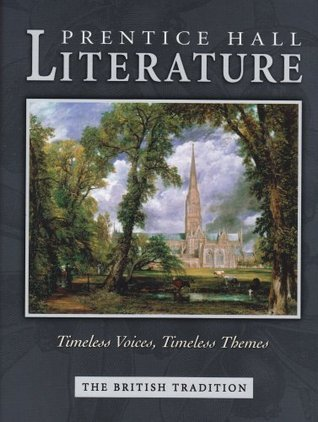 Literature: Timeless Voices, Timeless Themes The British Tradition  by  Prentice Hall