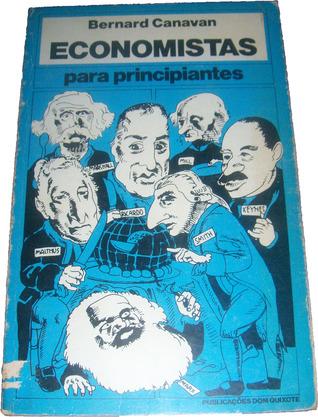Economistas para Principiantes Bernard Canavan
