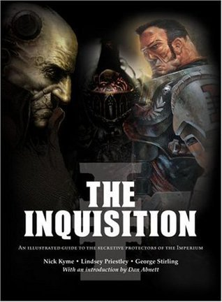 The Inquisition: An illustrated guide to the secretive protectors of the imperium (Warhammer 40,000 (Bradygames)) Nick Kyme