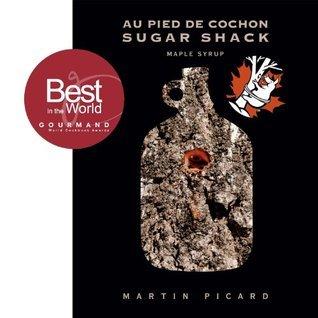 Au Pied De Cochon: Sugar Shack: Maple Syrup  by  Martin Picard