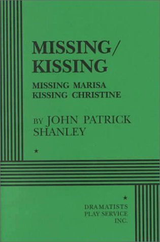 Missing/Kissing: Two Plays  by  John Patrick Shanley