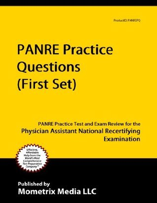 PANRE Practice Questions (First Set): PANRE Practice Test and Exam Review for the Physician Assistant National Recertifying Examination  by  PANRE Exam Secrets Test Prep Team