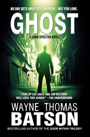 Ghost (John Spector, #1) Wayne Thomas Batson