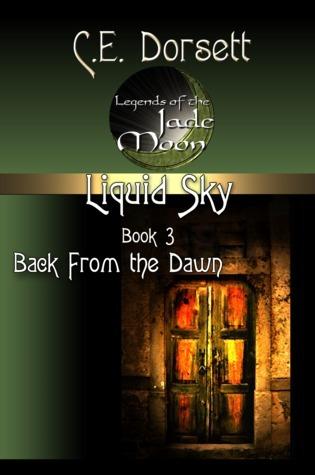 Liquid Sky Book 3: Back from the Dawn C.E. Dorsett