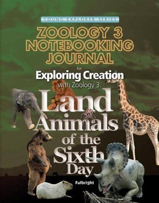 Zoology 3 Notebooking Journal: For Exploring Creation with Zoology 3 (Young Explorer Jeannie Fulbright