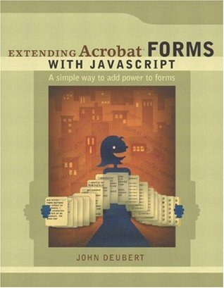 Extending Acrobat Forms with JavaScript  by  John Deubert