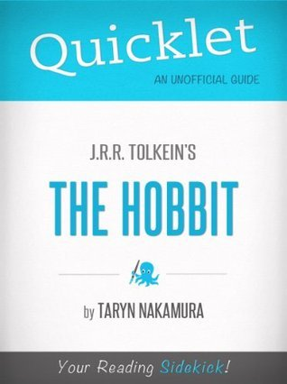 Quicklet on J.R.R. Tolkiens The Hobbit (CliffNotes-like Summary)  by  Taryn Nakamura